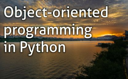 Object-oriented programming in Python (playlist)